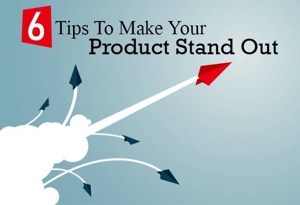Product stand out tips