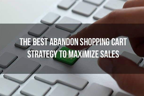 Abandon shopping cart strategy